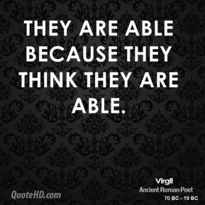 They are able because they think they are able.