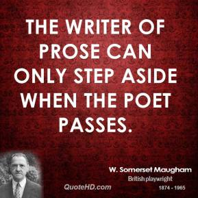 The writer of prose can only step aside when the poet passes.