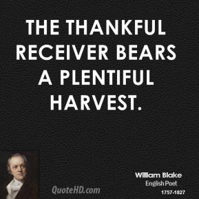 William Blake - The thankful receiver bears a plentiful harvest.