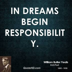 In dreams begin responsibility.