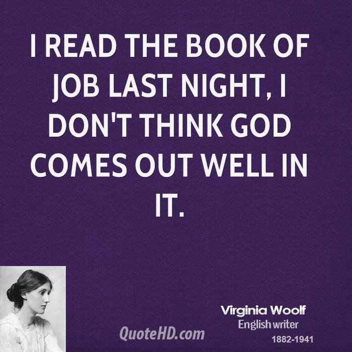 I read the book of Job last night, I don't think God comes out well in it.