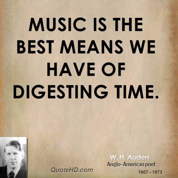Best Music Quotes Enchanting W H Auden Time Quotes QuoteHD