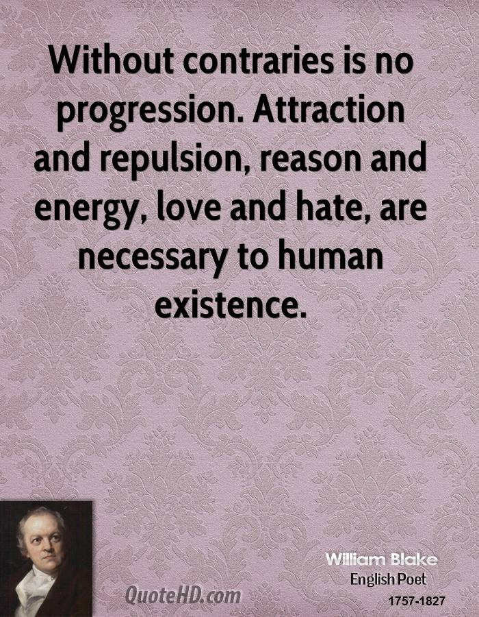 Without Contraries Is No Progression. Attraction And Repulsion, Reason And  Energy, Love And