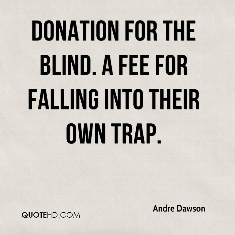 Donation for the Blind. A Fee for Falling into their Own Trap.