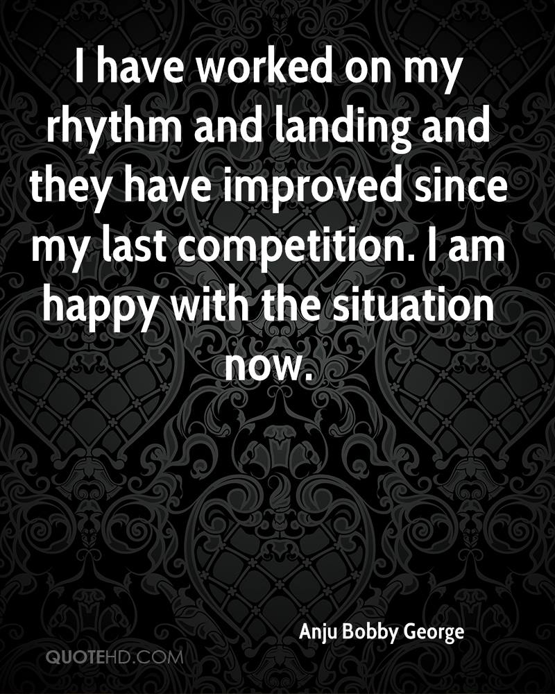 I have worked on my rhythm and landing and they have improved since my last competition. I am happy with the situation now.