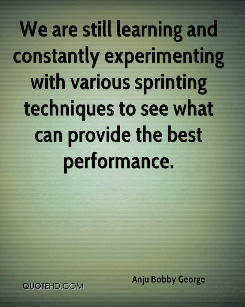We are still learning and constantly experimenting with various sprinting techniques to see what can provide the best performance.