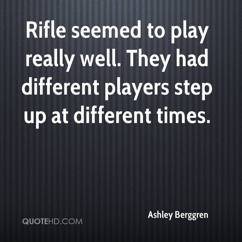 Rifle seemed to play really well. They had different players step up at different times.