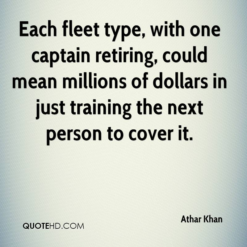 Each fleet type, with one captain retiring, could mean millions of dollars in just training the next person to cover it.