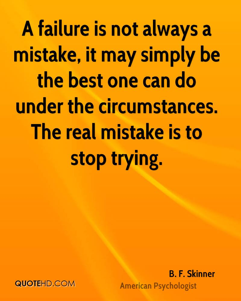 Inspirational Quotes About Failure: B. F. Skinner Quotes
