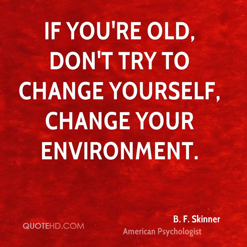 Bf Skinner Quotes: B. F. Skinner Change Quotes