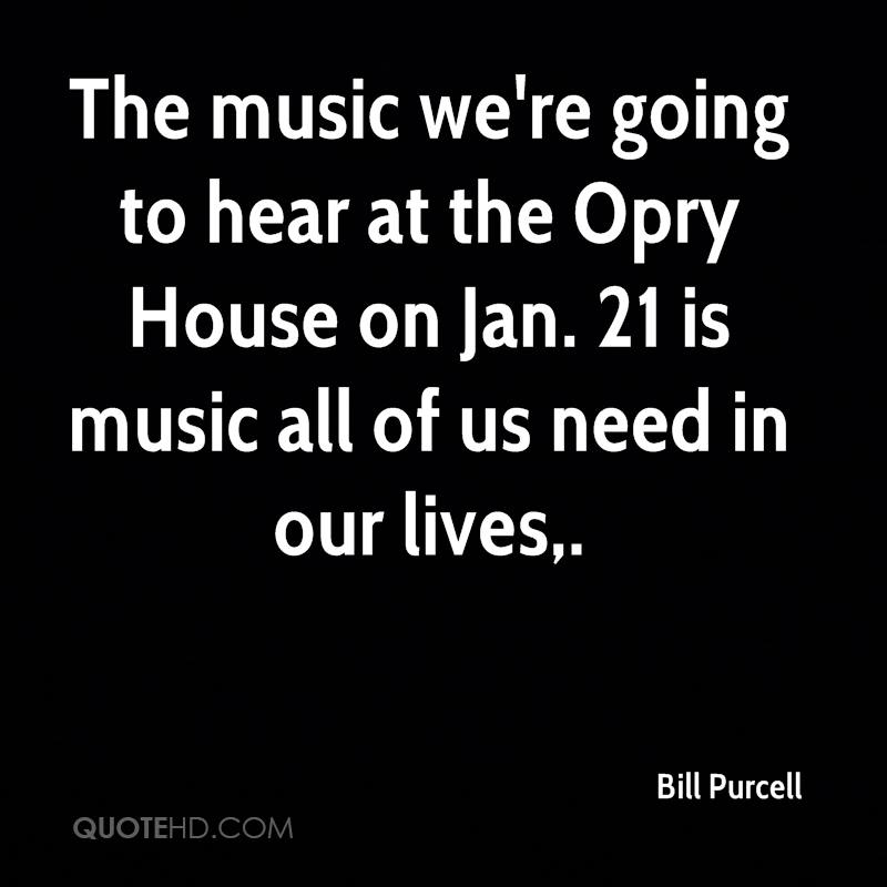 The music we're going to hear at the Opry House on Jan. 21 is music all of us need in our lives.