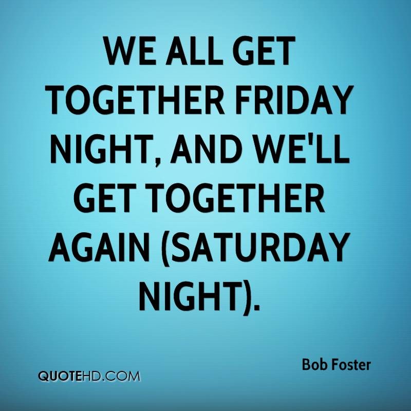 Saturday Night Out Quotes: Bob Foster Quotes