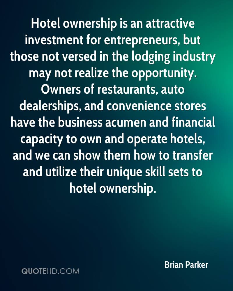 Hotel ownership is an attractive investment for entrepreneurs, but those not versed in the lodging industry may not realize the opportunity. Owners of restaurants, auto dealerships, and convenience stores have the business acumen and financial capacity to own and operate hotels, and we can show them how to transfer and utilize their unique skill sets to hotel ownership.