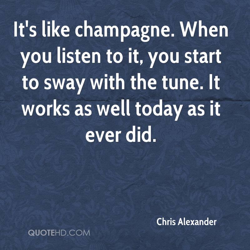 It's like champagne. When you listen to it, you start to sway with the tune. It works as well today as it ever did.