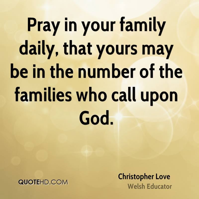 Pray In Your Family Daily, That Yours May Be In The Number Of The Families