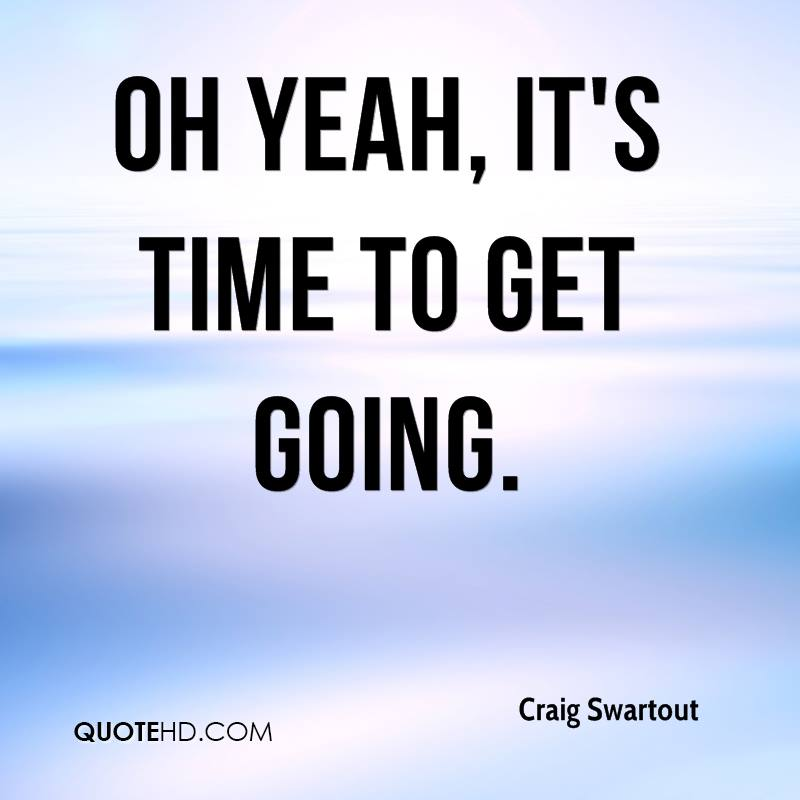 Getting going quotes quotesgram for How to get quotes