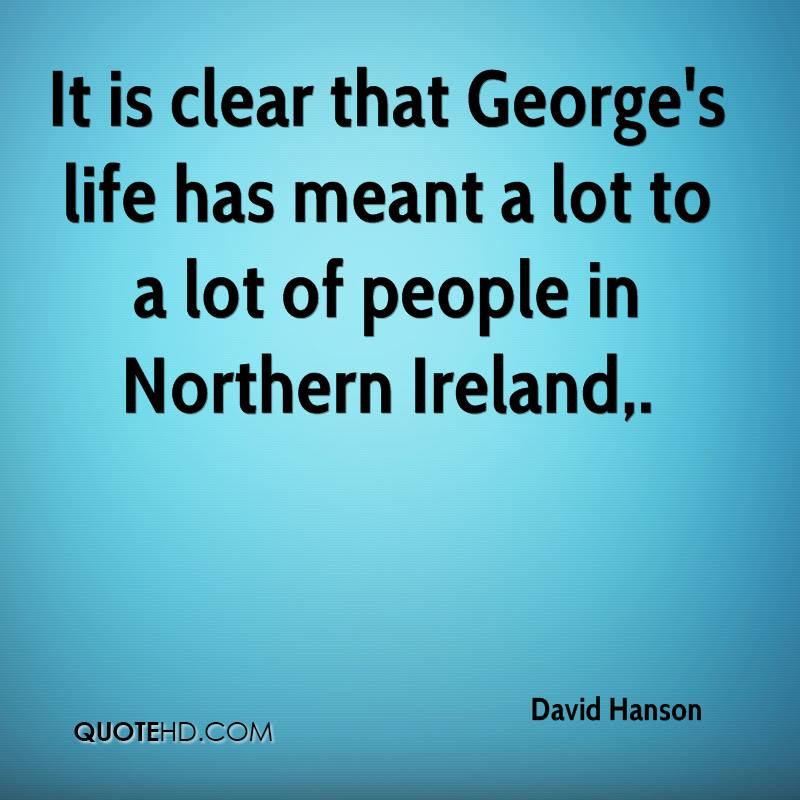 It is clear that George's life has meant a lot to a lot of people in Northern Ireland.