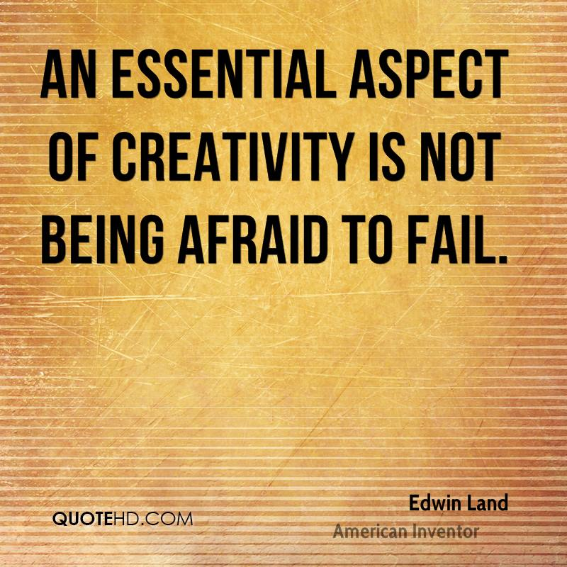 Quotes About Not Being Scared: Edwin Land Quotes