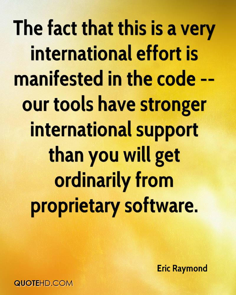The fact that this is a very international effort is manifested in the code -- our tools have stronger international support than you will get ordinarily from proprietary software.