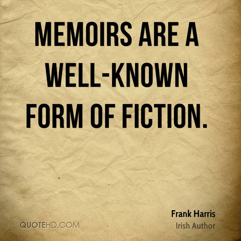 Memoirs are a well-known form of fiction.