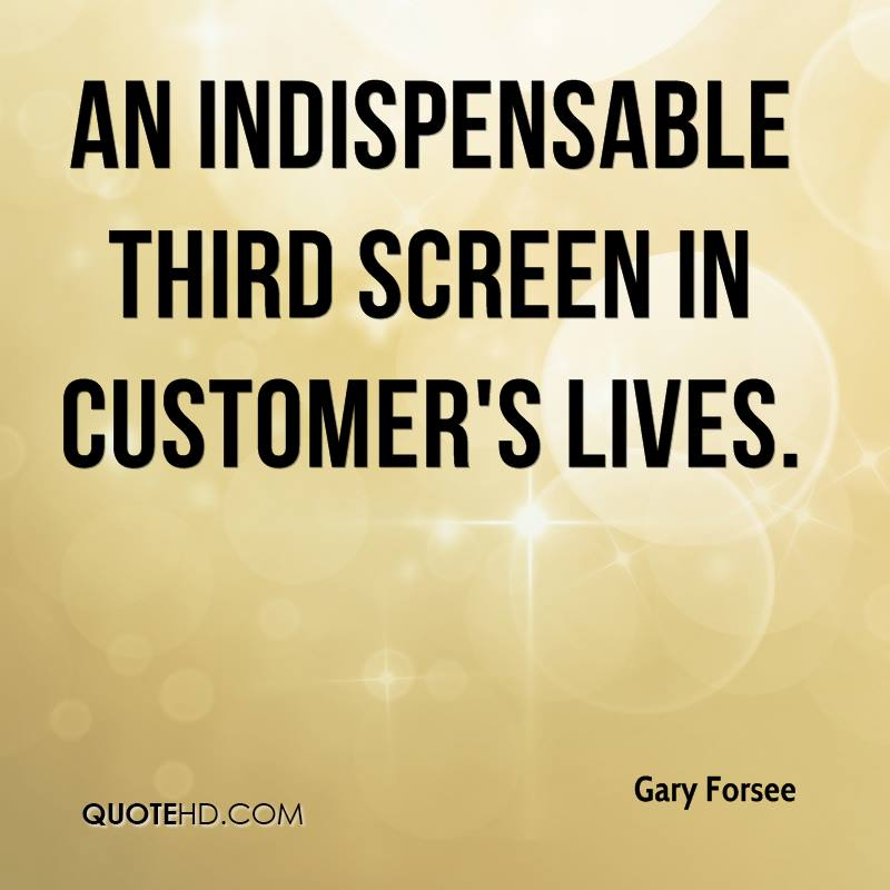 an indispensable third screen in customer's lives.