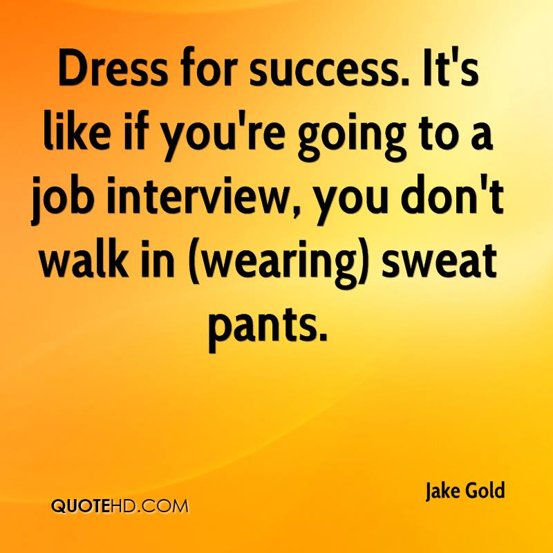 Dress For Success Quotes Delectable Jake Gold Quotes  Quotehd