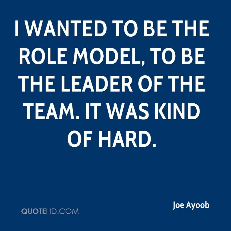 I wanted to be the role model, to be the leader of the team. It was kind of hard.