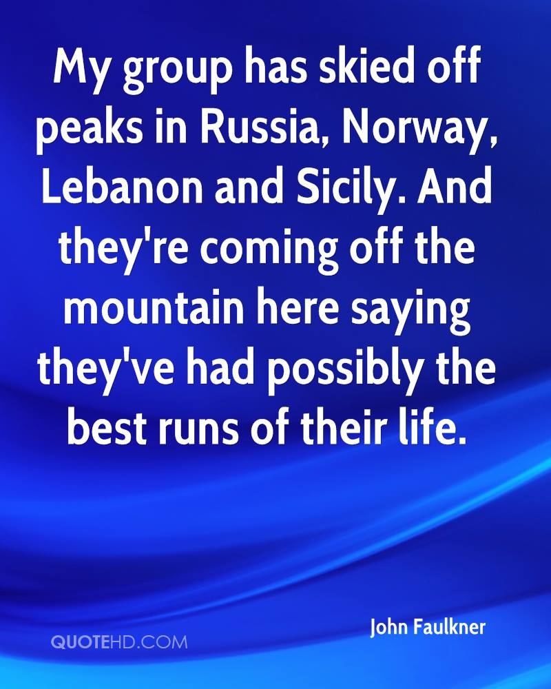 My group has skied off peaks in Russia, Norway, Lebanon and Sicily. And they're coming off the mountain here saying they've had possibly the best runs of their life.