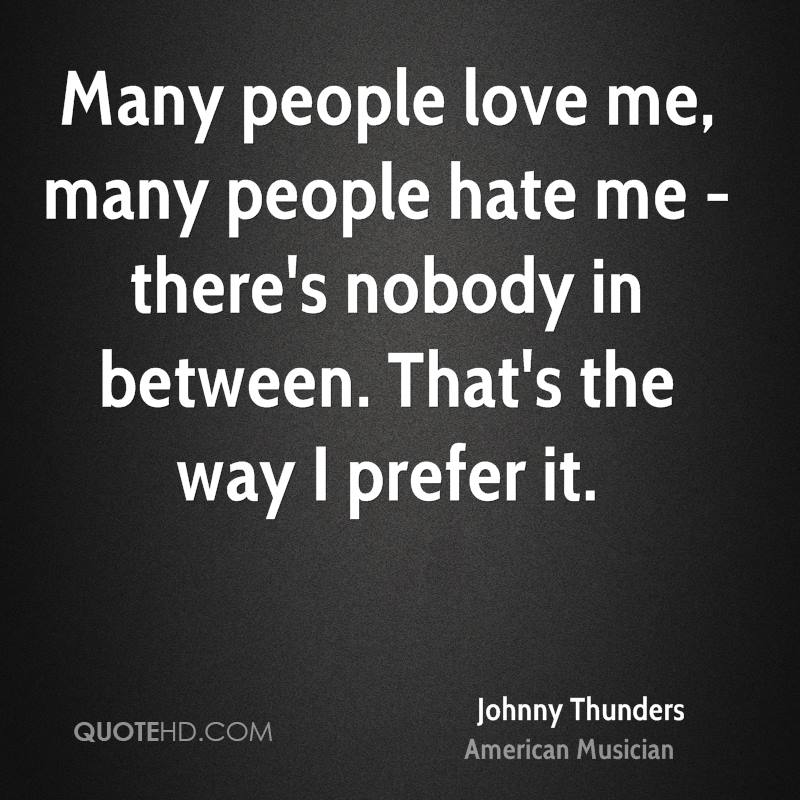 Quotes About People We Love: Johnny Thunders Quotes