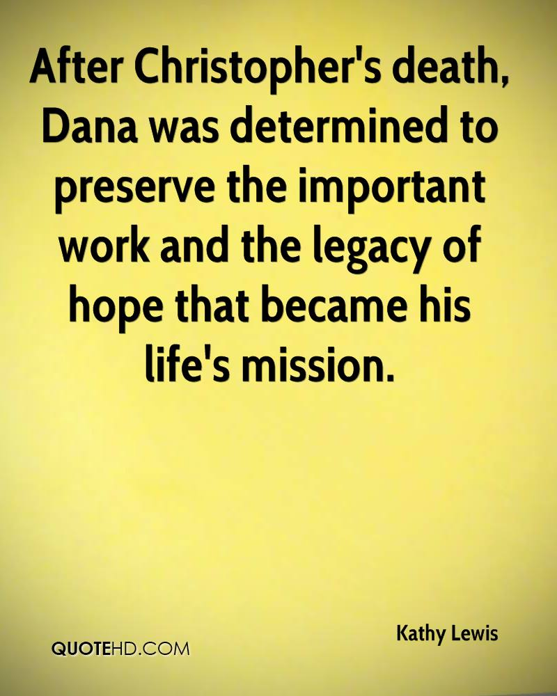 After Christopher's death, Dana was determined to preserve the important work and the legacy of hope that became his life's mission.