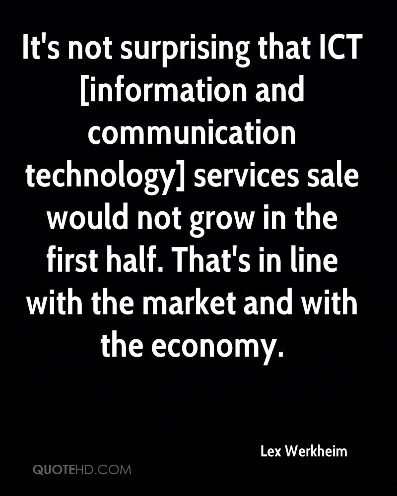 It's not surprising that ICT [information and communication technology] services sale would not grow in the first half. That's in line with the market and with the economy.