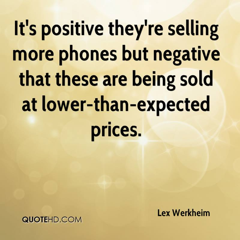 It's positive they're selling more phones but negative that these are being sold at lower-than-expected prices.