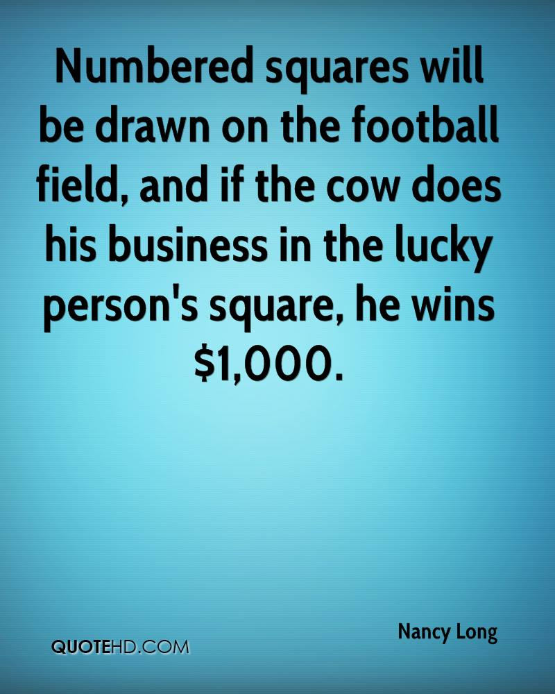 Numbered squares will be drawn on the football field, and if the cow does his business in the lucky person's square, he wins $1,000.