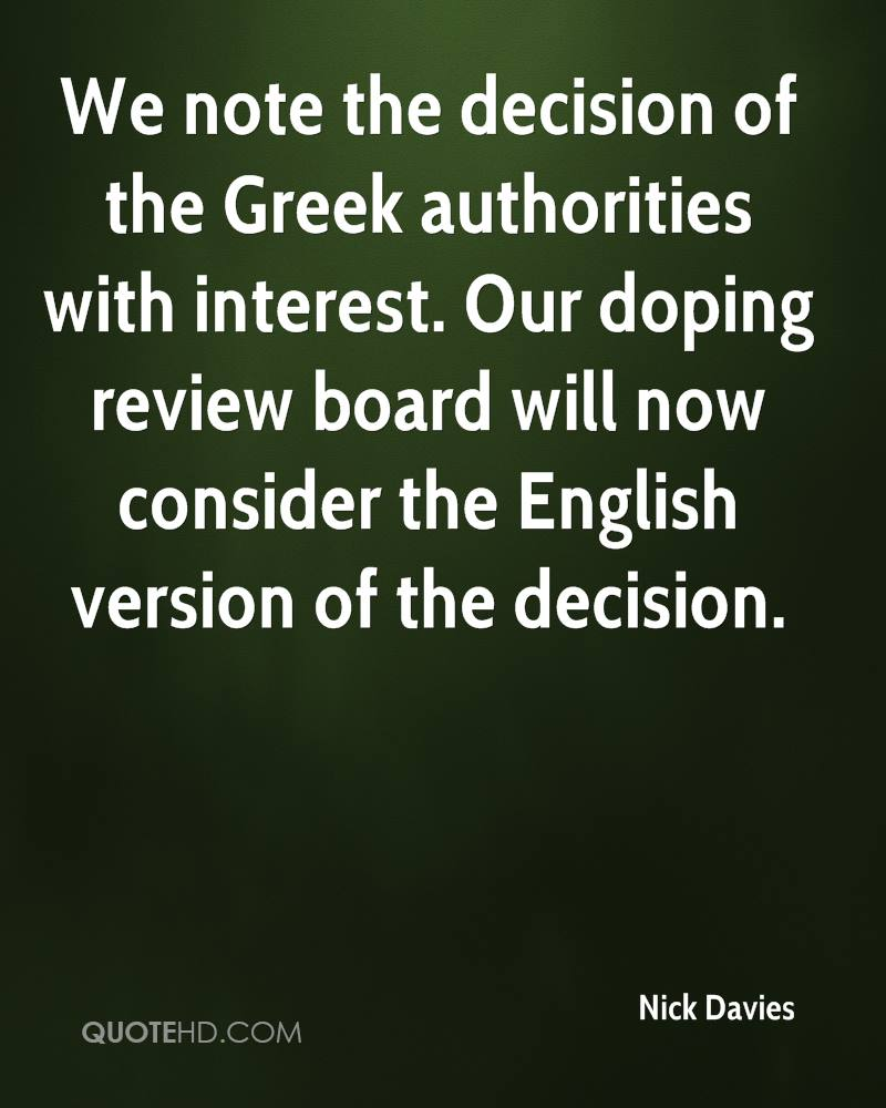 We note the decision of the Greek authorities with interest. Our doping review board will now consider the English version of the decision.