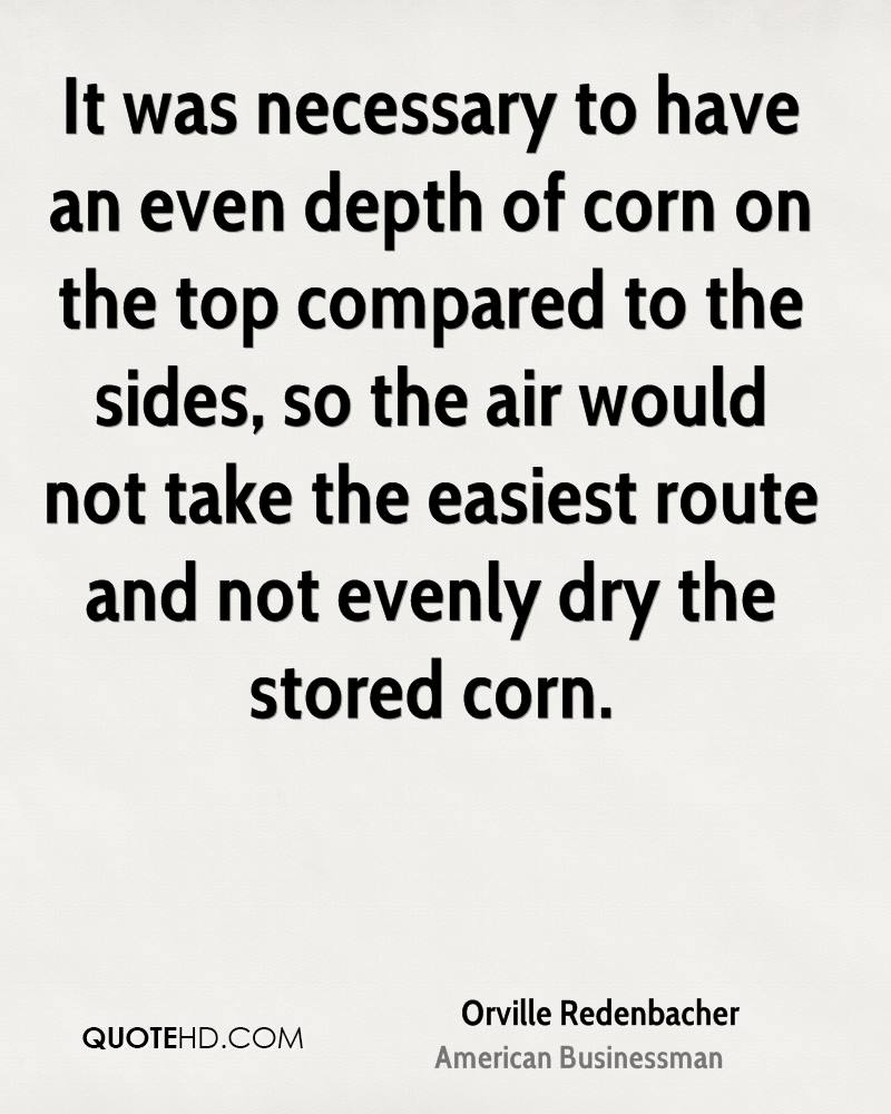 It was necessary to have an even depth of corn on the top compared to the sides, so the air would not take the easiest route and not evenly dry the stored corn.