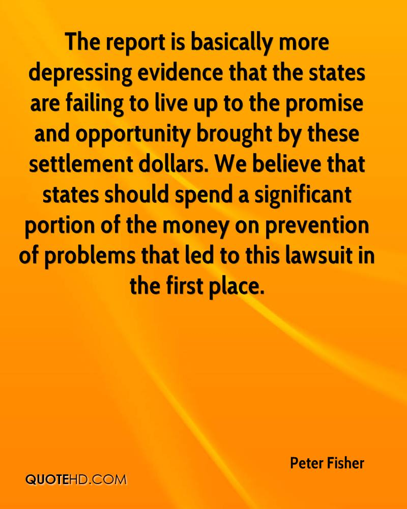 The report is basically more depressing evidence that the states are failing to live up to the promise and opportunity brought by these settlement dollars. We believe that states should spend a significant portion of the money on prevention of problems that led to this lawsuit in the first place.