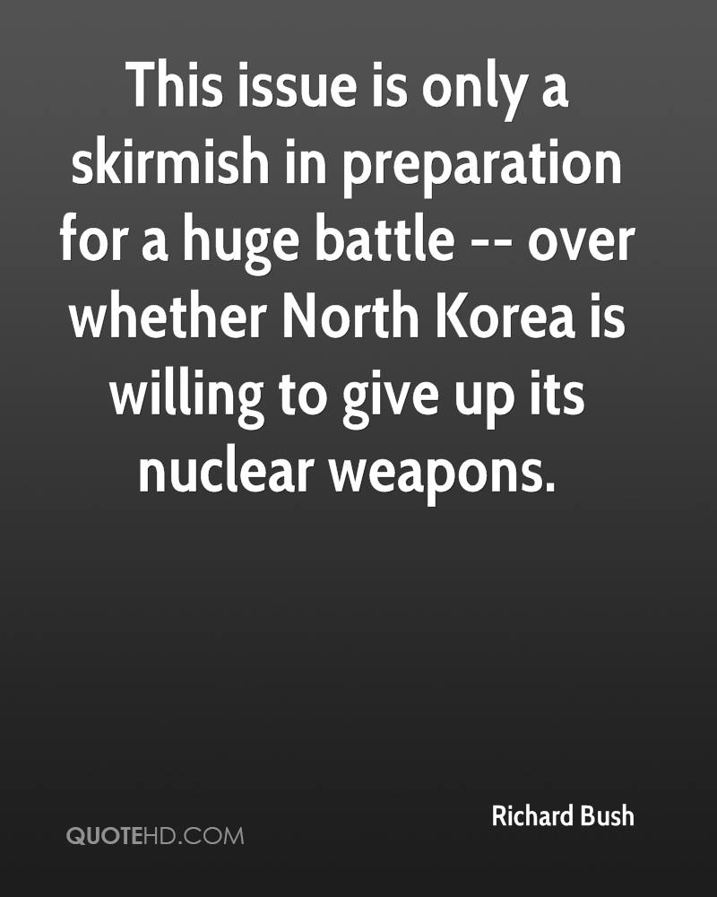 This issue is only a skirmish in preparation for a huge battle -- over whether North Korea is willing to give up its nuclear weapons.