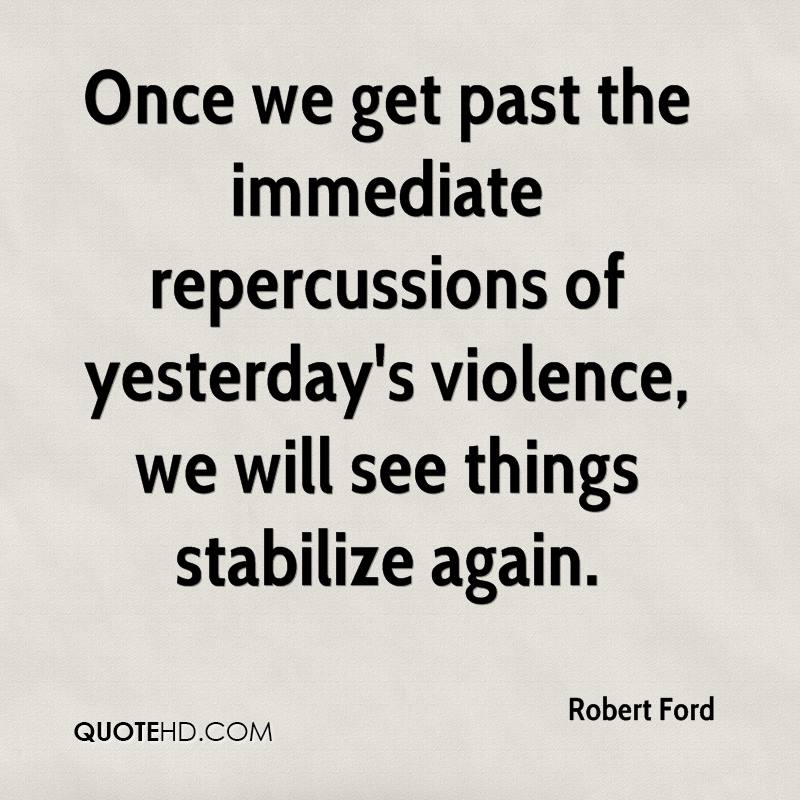 Once we get past the immediate repercussions of yesterday's violence, we will see things stabilize again.