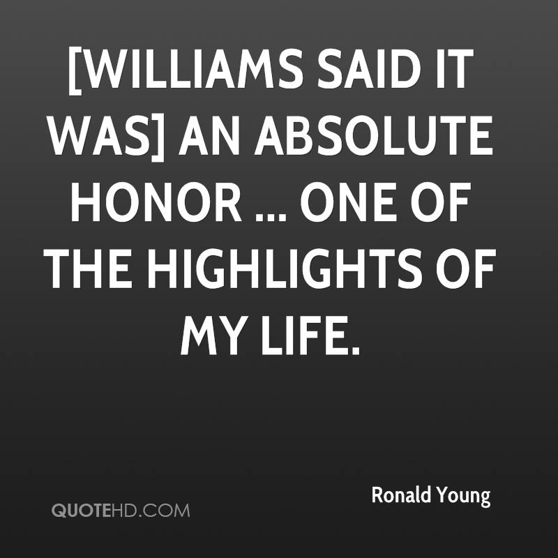 [Williams said it was] an absolute honor ... one of the highlights of my life.