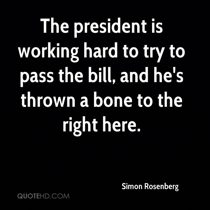 The president is working hard to try to pass the bill, and he's thrown a bone to the right here.