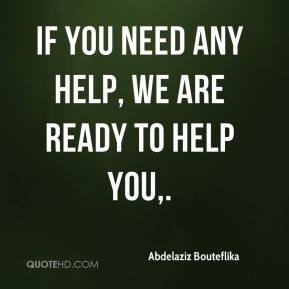 If you need any help, we are ready to help you.