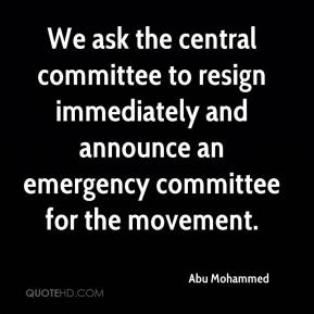 Abu Mohammed - We ask the central committee to resign immediately and announce an emergency committee for the movement.