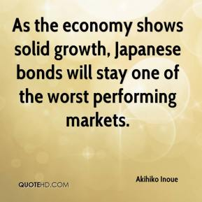 As the economy shows solid growth, Japanese bonds will stay one of the worst performing markets.