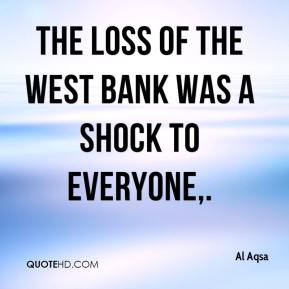 Al Aqsa - The loss of the West Bank was a shock to everyone.
