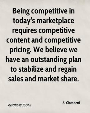 Al Giombetti - Being competitive in today's marketplace requires competitive content and competitive pricing. We believe we have an outstanding plan to stabilize and regain sales and market share.