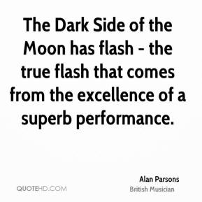 The Dark Side of the Moon has flash - the true flash that comes from the excellence of a superb performance.
