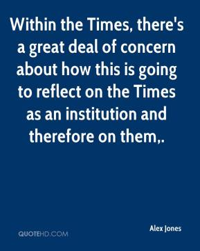 Alex Jones - Within the Times, there's a great deal of concern about how this is going to reflect on the Times as an institution and therefore on them.