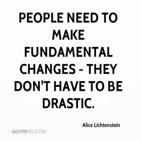 People need to make fundamental changes - they don't have to be drastic.