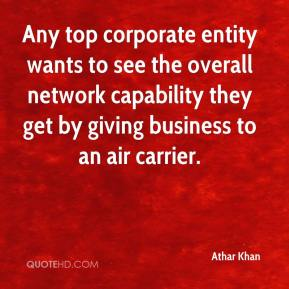 Any top corporate entity wants to see the overall network capability they get by giving business to an air carrier.