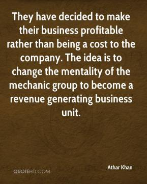 They have decided to make their business profitable rather than being a cost to the company. The idea is to change the mentality of the mechanic group to become a revenue generating business unit.